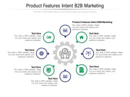 Product Features Intent B2B Marketing Ppt Powerpoint Presentation Slides Introduction Cpb