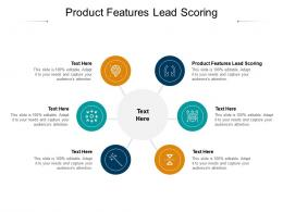 Product Features Lead Scoring Ppt Powerpoint Presentation Icon Visual Aids Cpb