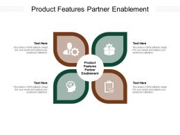 Product Features Partner Enablement Ppt Powerpoint Presentation Outline Slideshow Cpb
