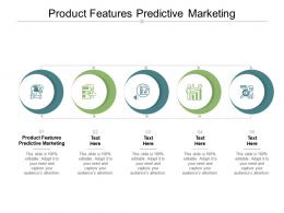 Product Features Predictive Marketing Ppt Powerpoint Presentation Icon Good Cpb