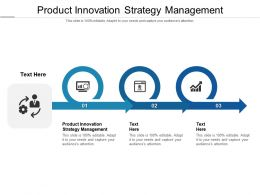 Product Innovation Strategy Management Ppt Powerpoint Presentation Infographics Styles Cpb
