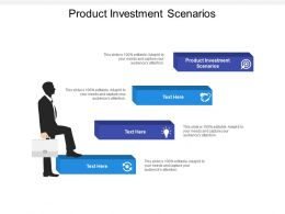 Product Investment Scenarios Ppt Powerpoint Presentation Icon Deck Cpb