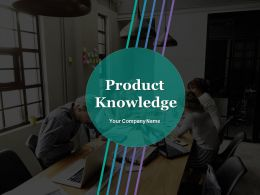 Product Knowledge Powerpoint Presentation Slides