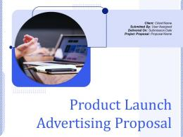 Product Launch Advertising Proposal Powerpoint Presentation Slides