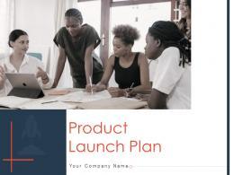 Product Launch Plan Powerpoint Presentation Slides