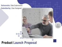 Product Launch Proposal Powerpoint Presentation Slides