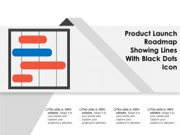 Product Launch Roadmap Showing Lines With Black Dots Icon