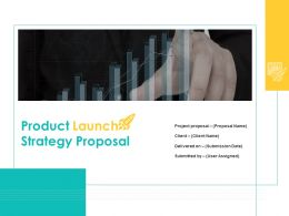 Product Launch Strategy Proposal Powerpoint Presentation Slides