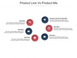 Product Line Vs Product Mix Ppt Powerpoint Presentation Layouts Background Images Cpb