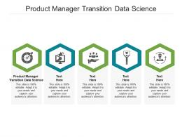 Product Manager Transition Data Science Ppt Powerpoint Presentation Ideas Pictures Cpb