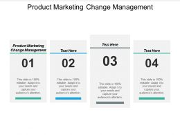 Product Marketing Change Management Ppt Powerpoint Presentation Outline Sample Cpb