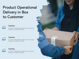 Product Operational Delivery In Box To Customer