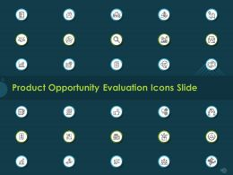 Product Opportunity Evaluation Icons Slide Ppt Powerpoint Presentation Model Example