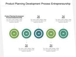 Product Planning Development Process Entrepreneurship Ppt Powerpoint Presentation Infographics Guide Cpb
