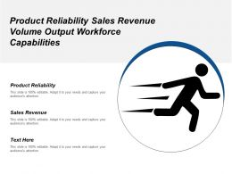 Product Reliability Sales Revenue Volume Output Workforce Capabilities