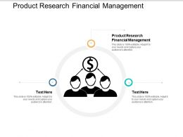 Product Research Financial Management Ppt Powerpoint Presentation File Graphics Download Cpb