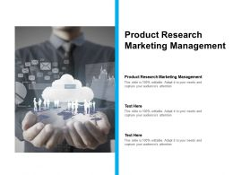 Product Research Marketing Management Ppt Powerpoint Presentation Icon Outline Cpb