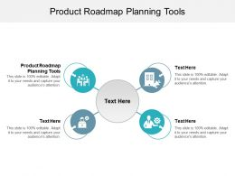 Product Roadmap Planning Tools Ppt Powerpoint Presentation File Brochure Cpb