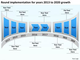 product roadmap timeline Round implementation for years 2013 to 2020 growth powerpoint templates slides