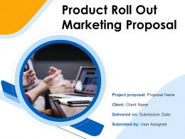 Product Roll Out Marketing Proposal Powerpoint Presentation Slides