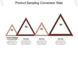 Product Sampling Conversion Rate Ppt Powerpoint Presentation Layouts Grid Cpb