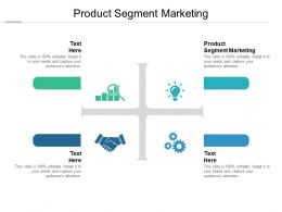Product Segment Marketing Ppt Powerpoint Presentation Slides Cpb