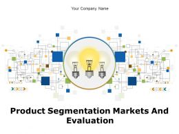 Product Segmentation Markets And Evaluation Powerpoint Presentation Slides