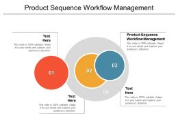 Product Sequence Workflow Management Ppt Powerpoint Download Cpb