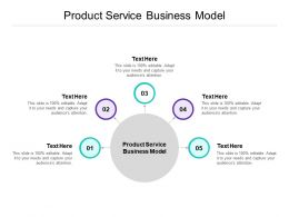 Product Service Business Model Ppt Powerpoint Presentation Layouts Example Cpb
