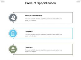Product Specialization Ppt Powerpoint Presentation Summary Cpb