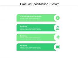 Product Specification System Ppt Powerpoint Presentation Portfolio Smartart Cpb