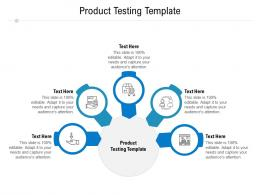 Product Testing Template Ppt Powerpoint Presentation Icon Slideshow Cpb