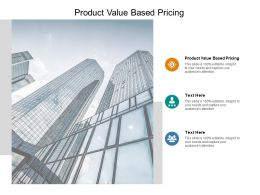 Product Value Based Pricing Ppt Powerpoint Presentation Infographic Template Slide Portrait Cpb