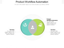 Product Workflow Automation Ppt Powerpoint Presentation Slides Smartart Cpb
