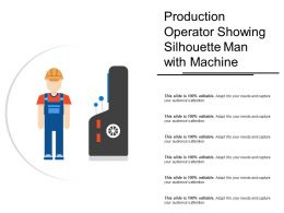 Production Operator Showing Silhouette Man With Machine