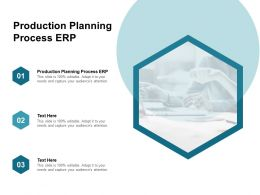 Production Planning Process ERP Ppt Powerpoint Presentation Pictures Infographics Cpb