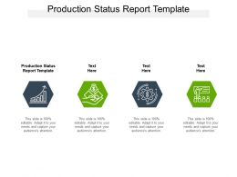 Production Status Report Template Ppt Powerpoint Presentation Outline Designs Download Cpb