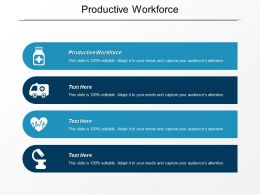 Productive Workforce Ppt Powerpoint Presentation Icon Guidelines Cpb