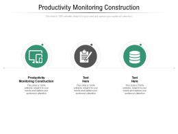 Productivity Monitoring Construction Ppt Powerpoint Presentation Infographic Template Cpb