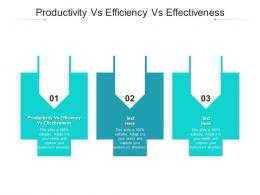 Productivity Vs Efficiency Vs Effectiveness Ppt Powerpoint Presentation Layouts Pictures Cpb