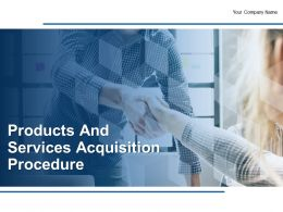 Products And Services Acquisition Procedure Powerpoint Presentation Slides