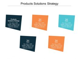 Products Solutions Strategy Ppt Powerpoint Presentation Inspiration Graphics Tutorials Cpb