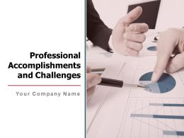 Professional Accomplishments And Challenges Powerpoint Presentation Slides