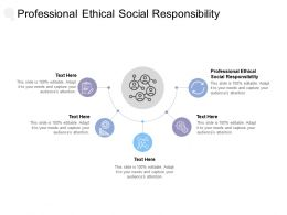 Professional Ethical Social Responsibility Ppt Powerpoint Presentation Slide Cpb