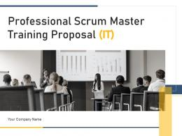 Professional Scrum Master Training Proposal It Powerpoint Presentation Slides