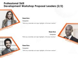 Professional Skill Development Workshop Proposal Leaders Key Credentials Ppt Powerpoint Presentation Samples