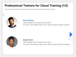 Professional Trainers For Cloud Training Audiences Attention Ppt Ideas