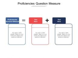 Proficiencies Question Measure Ppt Powerpoint Presentation Gallery Tips Cpb