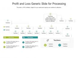 Profit And Loss Generic Slide For Processing Infographic Template