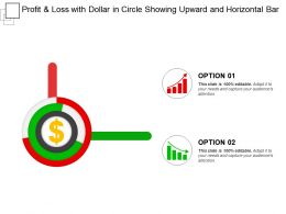 Profit And Loss With Dollar In Circle Showing Upward And Horizontal Bar